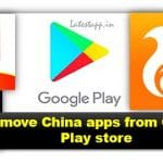 Remove-China-apps-from-Google-Playstore-150×150