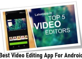best video editing app, best video editing app for android, best video editing app free, latest app, video editing app download