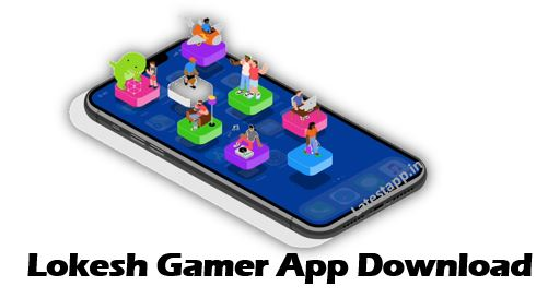 lokesh gamer, lokesh gamer apk, lokesh gamer app, lokesh gamer app download