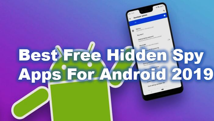 android spy app free, android spy app remote installation free, app review, Best free hidden spy apps for android 2019, free android spy apps cheating spouse, free remote monitoring app for android, spy app, spy app for android, latest app
